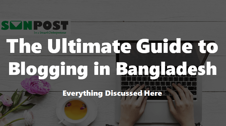 guide to blogging in bangladesh