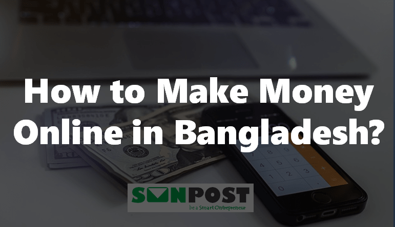 How to Earn Money Online in Bangladesh Without Investment