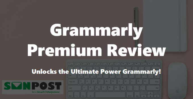 Grammarly Premium Review 2020 [Is Paid Version Worth it]
